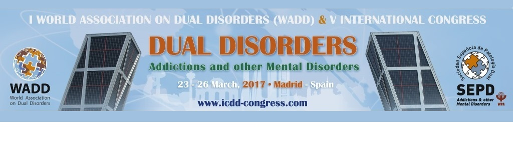 1st World Congress of the World Association on Dual Disorders (WADD) and 5th International Congress of the Sociedad Espanola de Patologia Dual (SEPD)